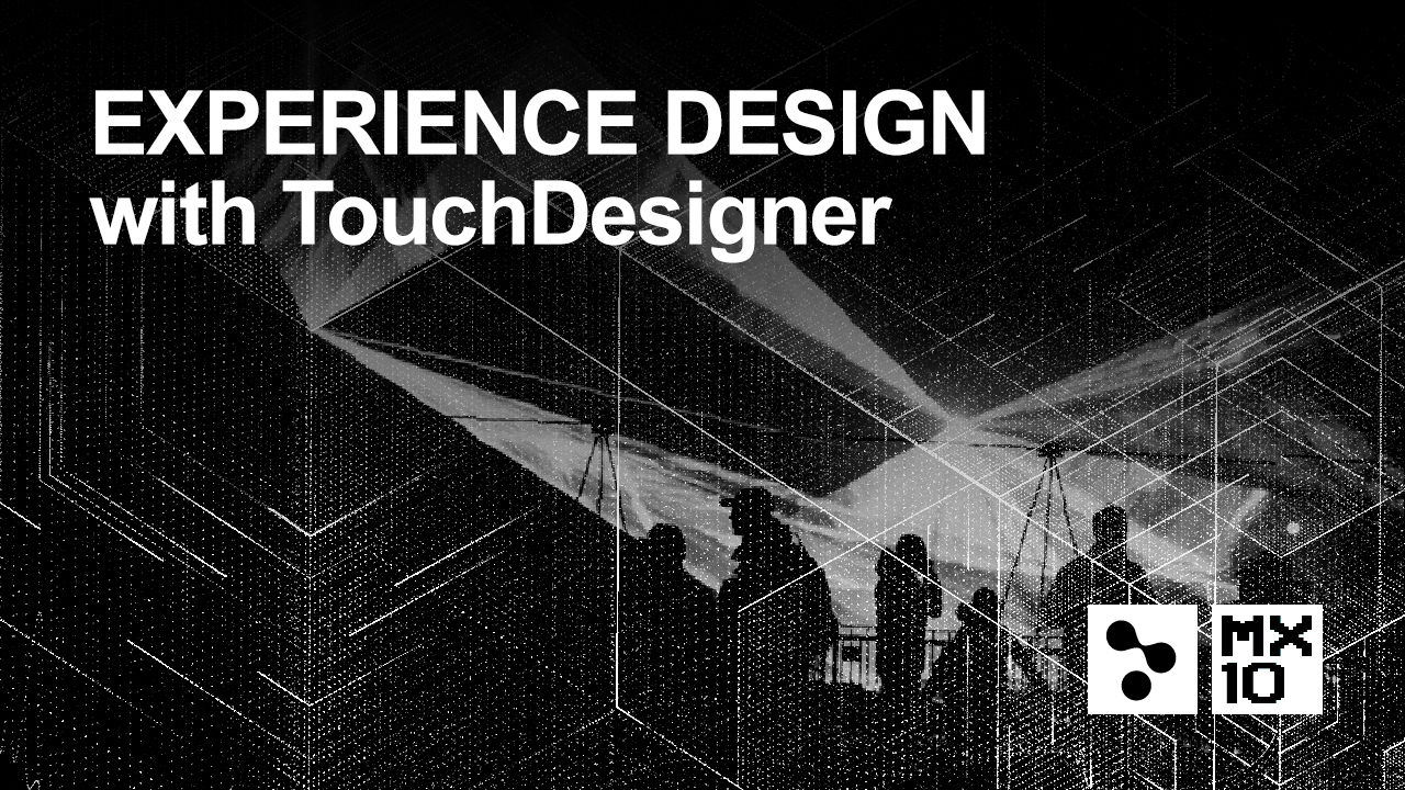 Presale :: Experience Design with TouchDesigner