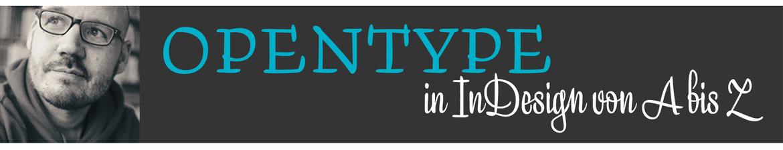 TypoTreff ONLINE: OpenType in InDesign von A bis Z (kostenlos)
