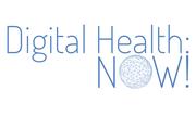 Digital Health: NOW!