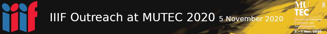 IIIF Outreach at MUTEC 2020