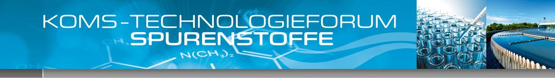 11. KomS-Technologieforum Spurenstoffe