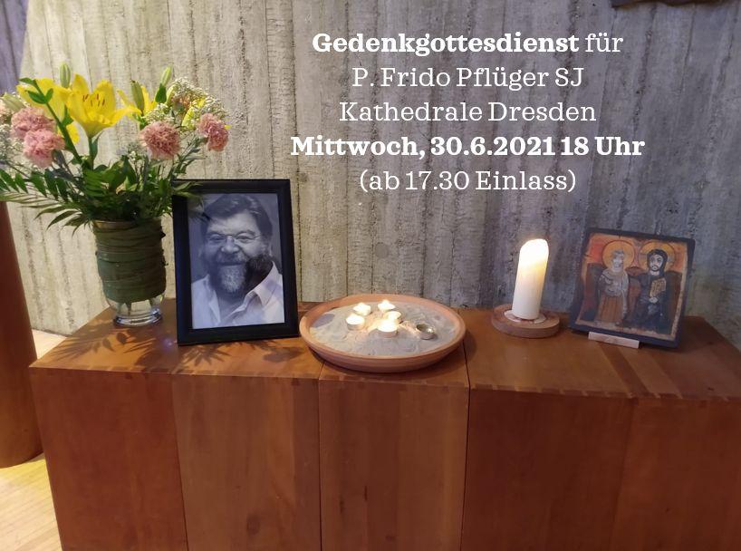 Gedenkgottesdienst 2 - P. Frido Pflüger SJ - ALLE VERFÜGBAREN PLÄTZE AUSGEBUCHT