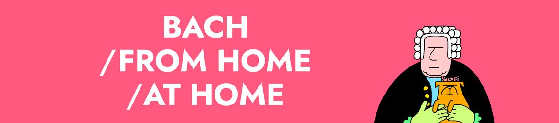 bachfromhome.live