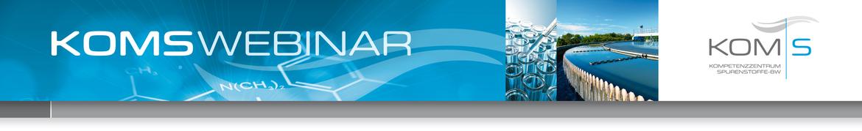 1. KomS-Webinar zur Spurenstoffelimination auf Kläranlagen