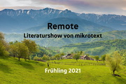 Remote. Die mikrotext-Show. Frühling 2021