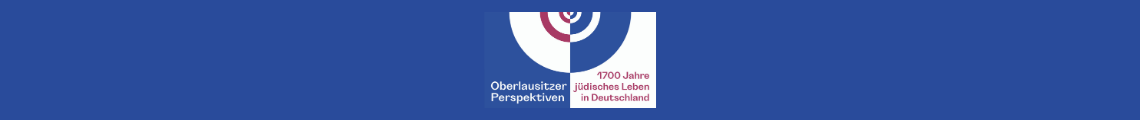 Upperlusatian Perspectives on 1700 Years of Jewish Live in Germany