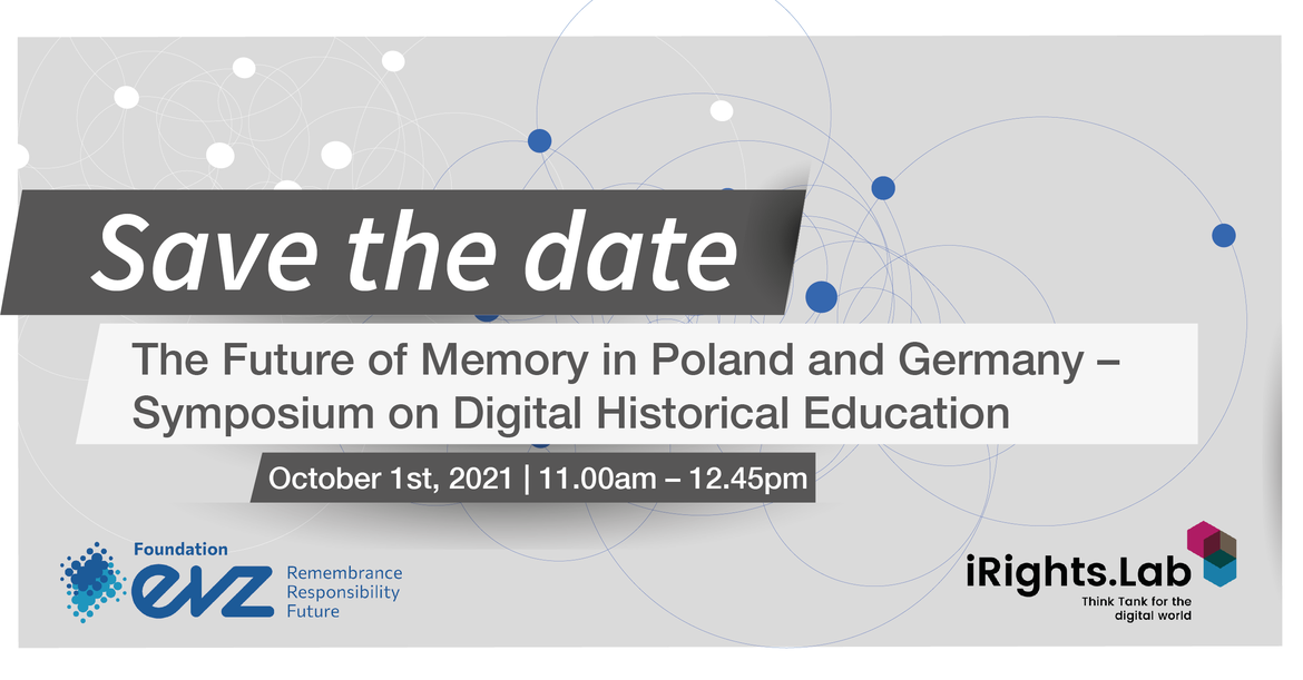 The Future of Memory in Poland and Germany - Symposium on Digital Historical Education