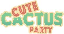 CuteCactus Party No.05