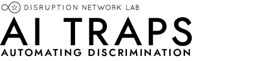AI TRAPS: Automating Discrimination